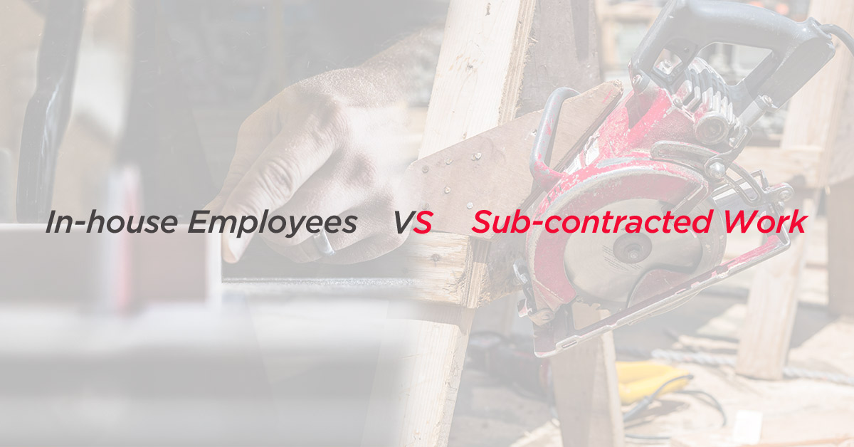 In-house Employees vs Subcontractor Work